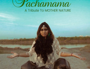 Pachamama – A Tribute to Mother Nature